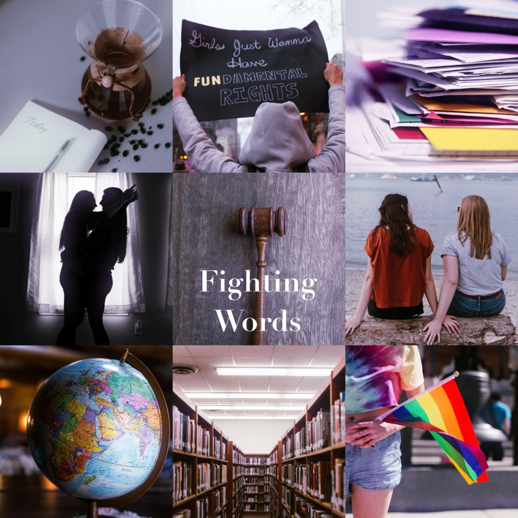 "9-tile collage of images, clockwise from top right: drip coffee and planner; person holding ""girls just wanna have FUNdamental rights"" sign; stack of folders; two girls sitting on edge of lake; person in tie-dye shirt wearing pride flag; library stacks; globe; two girls embracing silhouetted by window; gavel with text ""FIGHTING WORDS"" overlaid"